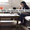 Oturduğunuz Yerden Para Kazanmak: Home Office