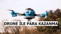 Drone ile Yapılabilecek İş Fikirleri